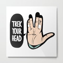 Trek Your Head Metal Print