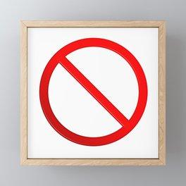 Not Allowed Sign Blank Framed Mini Art Print