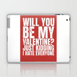 will you be my valentine ? kidding new hot love 14feb 2018 Laptop & iPad Skin