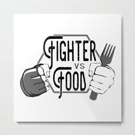 """""""Fighter VS Food"""" Metal Print"""