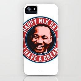 i have a dream iPhone Case