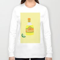 tequila Long Sleeve T-shirts featuring Tequila Tuesdays by Tyler Pentland