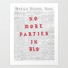 NO MORE PARTIES Art Print