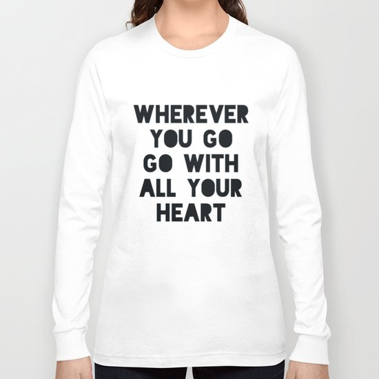 Go With All Your Heart Long Sleeve T-shirt