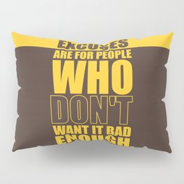 Lab No. 4 Excuses  Are For People Enough Gym Motivational Quotes Poster Pillow Sham