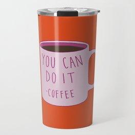 You Can Do It Travel Mug