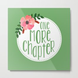 One More Chapter - Green Metal Print
