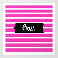 boss Art Prints featuring Boss by msstephiebaby