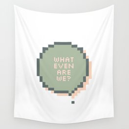 What even are we? Wall Tapestry