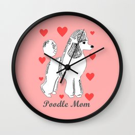 Poodle Mom in Pink and White Wall Clock