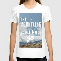 the mountains are calling T-shirts featuring The Mountains are calling by Hillary Murphy