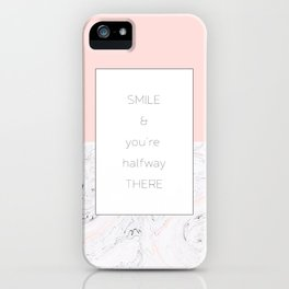 Smile and you're halfway there iPhone Case