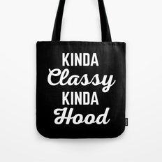 Kinda Classy Funny Quote Tote Bag