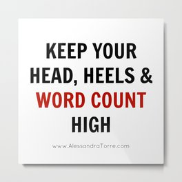 Keep Your Word Count High Metal Print