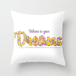 Believe in your dreams Art Print Throw Pillow