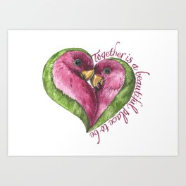 Together is a beautiful place to be Art Print