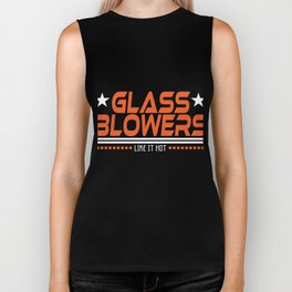 """""""Glass Blowers Like It Hot"""" tee design. Makes a unique gift to your friends and family too!  Biker Tank"""
