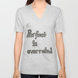 Perfect is Overrated Unisex V-Neck