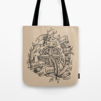 "not all those who wander are lost Tote Bags featuring ""Not all those who wander are lost"" by Rose24601"