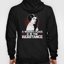 A Woman's Place Is In The Resistance Hoody