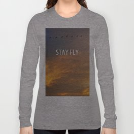 Stay Fly  Long Sleeve T-shirt
