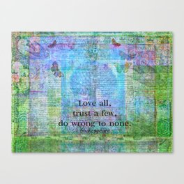 Love all, trust a few, do wrong to none. Shakespeare quote Canvas Print