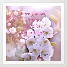 Love yourself  Follow Your Heart Art Print