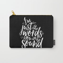 I'm just the words Carry-All Pouch