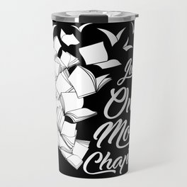 Just One More Chapter - Funny Reading Gift For Readers Travel Mug