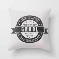 GROOL badge design based on Mean Girls Throw Pillow