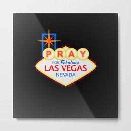 Pray for Las Vegas Metal Print