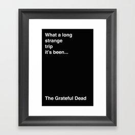 What a long strange trip it's been. Grateful Dead Framed Art Print