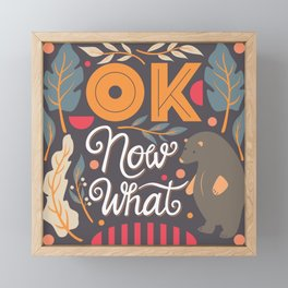 Ok Now What 04 Framed Mini Art Print