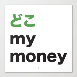 Doko My Money Canvas Print