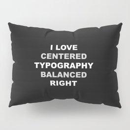 CENTERED TYPOGRAPHY Pillow Sham