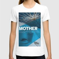mother T-shirts featuring Mother by Steiner Graphics