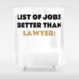 Funny Lawyer Saying Advocate Gift Idea Shower Curtain