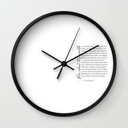 F. Scott Fitzgerald - For What It's Worth Quote  Wall Clock