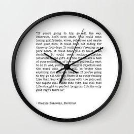 If You're Going To Try, Go All The Way Motivational Life Quote By Charles Bukowski, Factotum Wall Clock