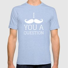 I Mustache You a Question Tri-Blue 2X-LARGE Mens Fitted Tee