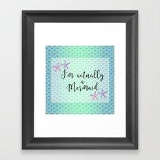 I'm actually a Mermaid - Mermaid Scales Framed Art Print