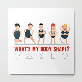 What is my body shape? Metal Print