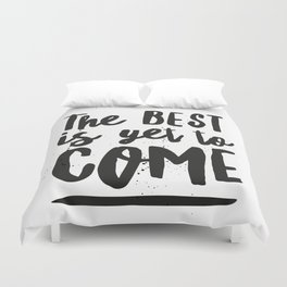 The Best Is Yet To Come Typography Duvet Cover
