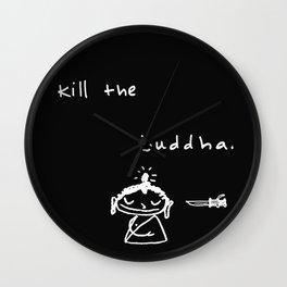 Kill the Buddha Wall Clock
