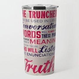 The Enunciation of Truth Travel Mug