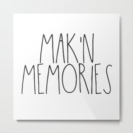 Mak'n Memories Metal Print
