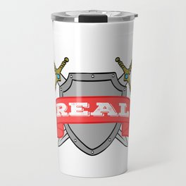 """A Real Tee For A Warrior You Saying """"Stay Real"""" T-shirt Design Sword War Shield Strong Brave Coward Travel Mug"""