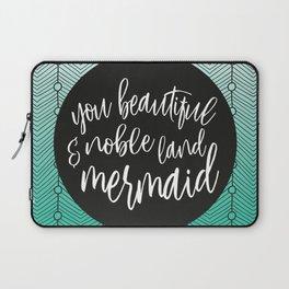 Jade Green Mermaid, Parks and Rec Leslie Knope Quote Laptop Sleeve