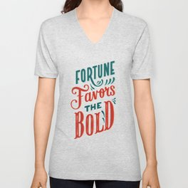 Fortune favors the bold Inspirational Short Quote Unisex V-Neck
