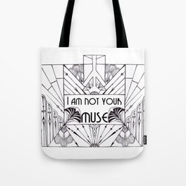 I am not your muse Tote Bag